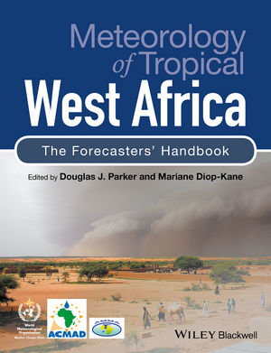 Meteorology of Tropical West Africa; the forecasters' handbook